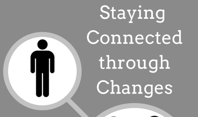 Staying Connected through Changes2