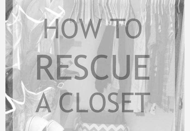 How To Rescue A Messy Closet