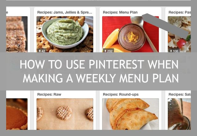 How To Use Pinterest When Making A Menu Plan